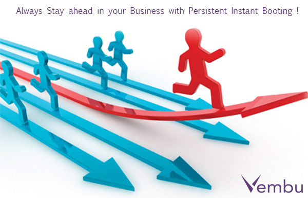 Stay ahead in your Business with Persistent Instant Booting