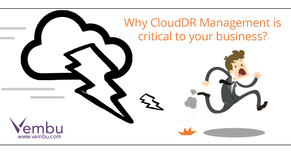 Why CloudDR Management is critical to your business?