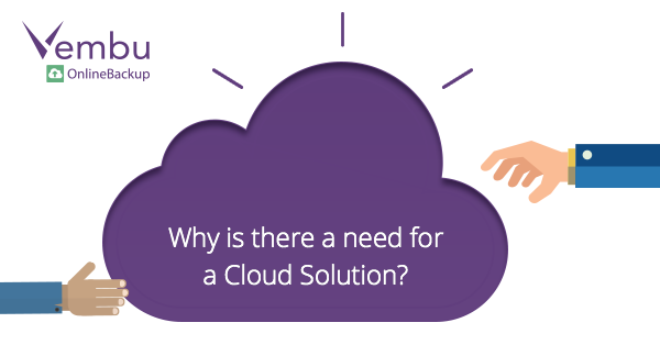 Why is there a need for a Cloud Solution?