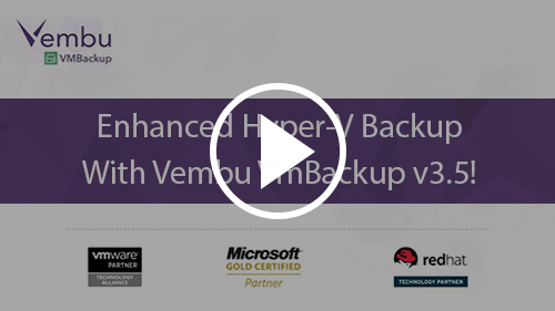 Enhanced Hyper-V Data Protection with Vembu VMBackup v3.5 !