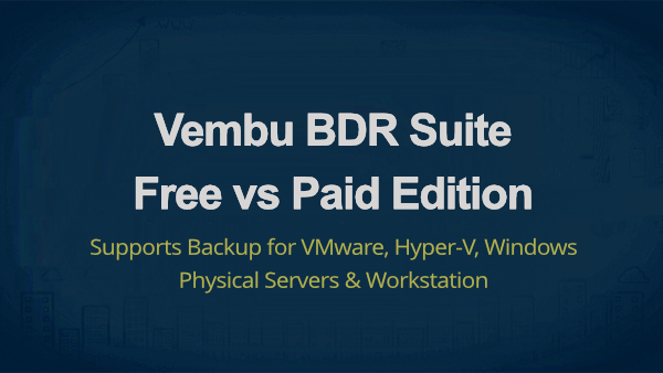 Vembu BDR Suite Free vs Paid Edition