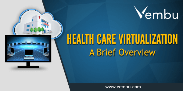 HEALTH CARE VIRTUALIZATION