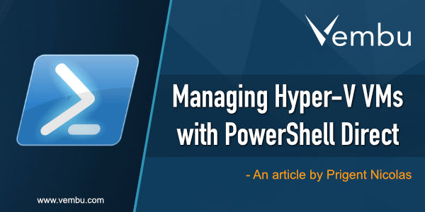Managing Hyper-V VMs with PowerShell Direct
