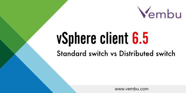 vSphere client 6.5 Standard vs Distributed switch