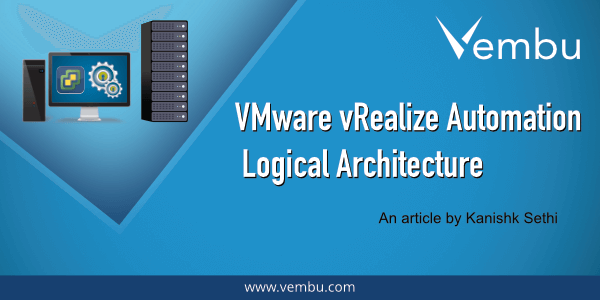 VMware vRealize Automation Logical Architecture