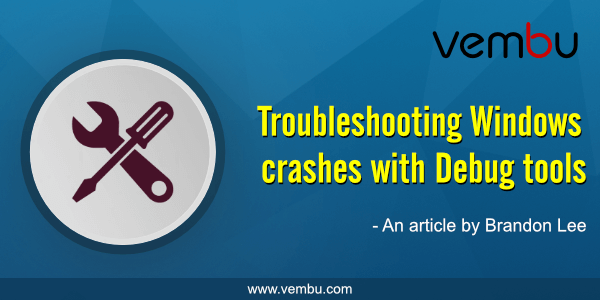 Troubleshooting Windows Crashes with Debug Tools