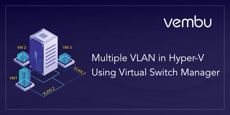multiple-vlan-in-hyper-v-using-virtual-switch-manager