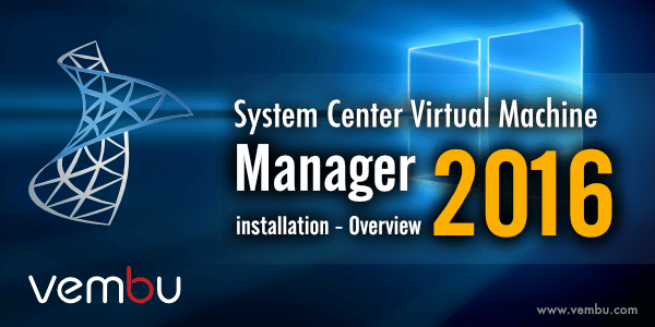 How to install System Center Virtual Machine Manager 2016
