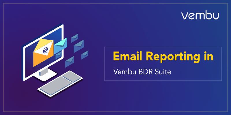 Email Reporting in Vembu