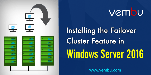 Steps to install Failover Cluster in Windows Server 2016