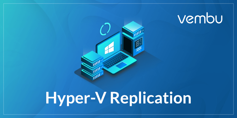 Hyper-V Replication and configuration