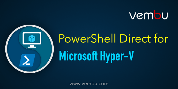 powershell-direct-for-hyper-v