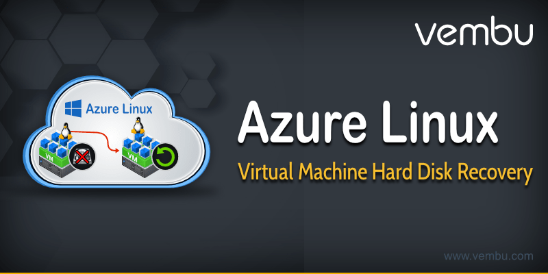 AZURE LINUX VIRTUAL MACHINE VIRTUAL HARD DISK RECOVERY