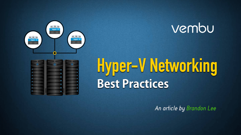 Hyper-V Networking Best Practices