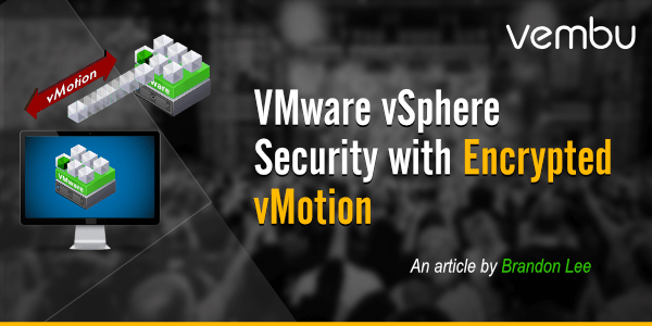VMware vSphere Security with Encrypted vMotion