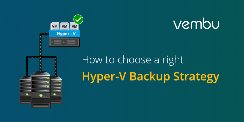 how-to-choose-a-right-hyper-v-backup-strategy