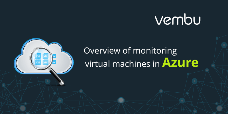 monitoring-virtual-machines-in-azure