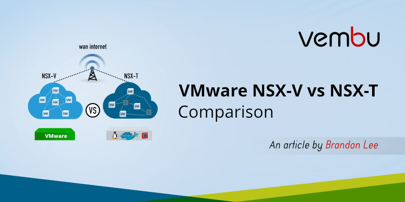 VMware NSX-V vs NSX-T Comparison