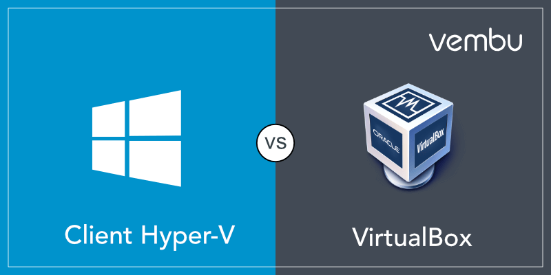 Client Hyper-V vs VirtualBox