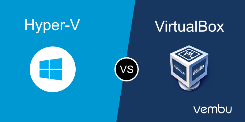 Client Hyper-V vs VirtualBox - vembu com