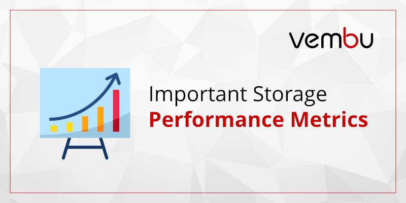 Important-storage-performance-metrics