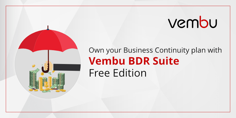 Own your Business Continuity plan with Vembu BDR Suite Free Edition
