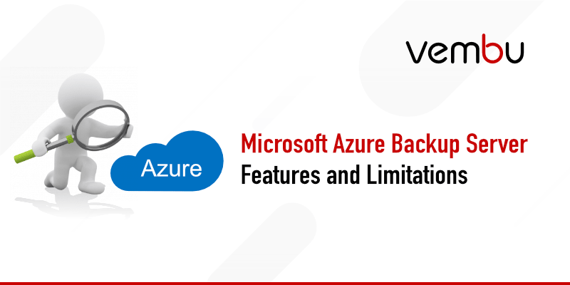 Microsoft Azure Backup Server Features and Limitations