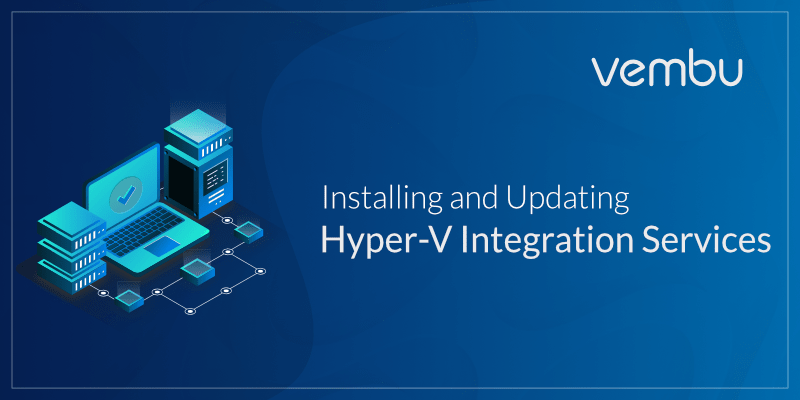 Installing and Updating Hyper-V Integration Services