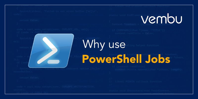 Understanding background jobs in Powershell - vembu