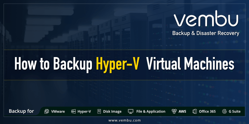 Backup Hyper-V Virtual Machines