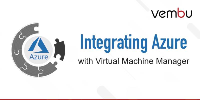 Integrating-Azure-with-virtual-machine-manager
