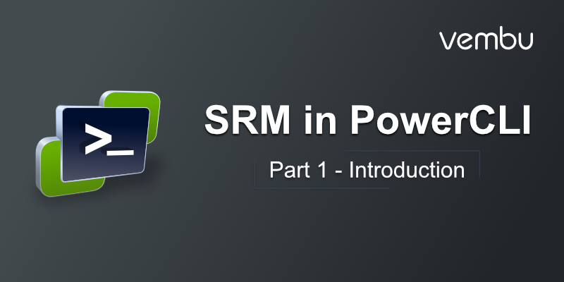 SRM in PowerCLI- Part 1