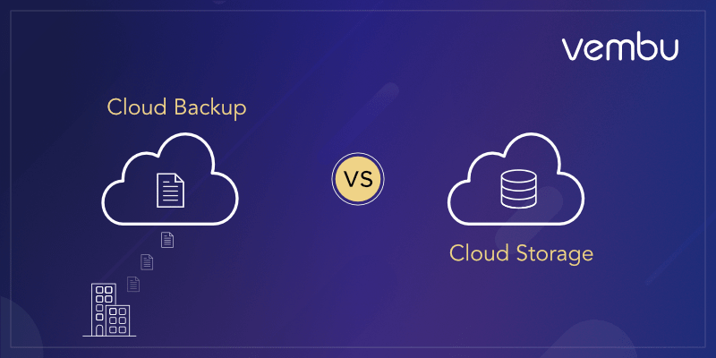 Cloud Backup Vs Cloud Storage