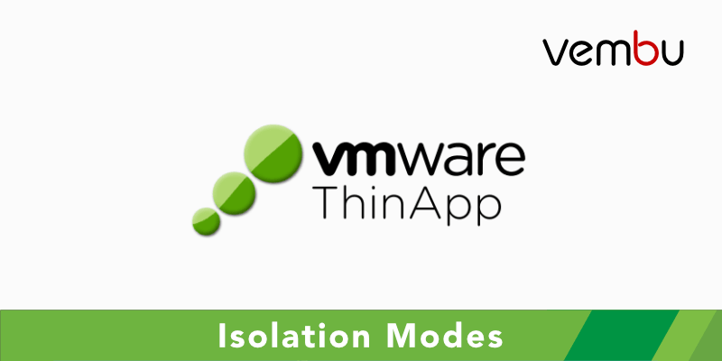 Isolation Modes in VMware ThinApp
