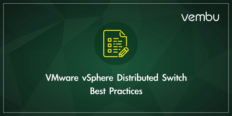 VMware vSphere Distributed Switch Best Practices - vembu com