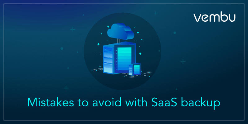 mistakes-to-aviod-in-saas-backup