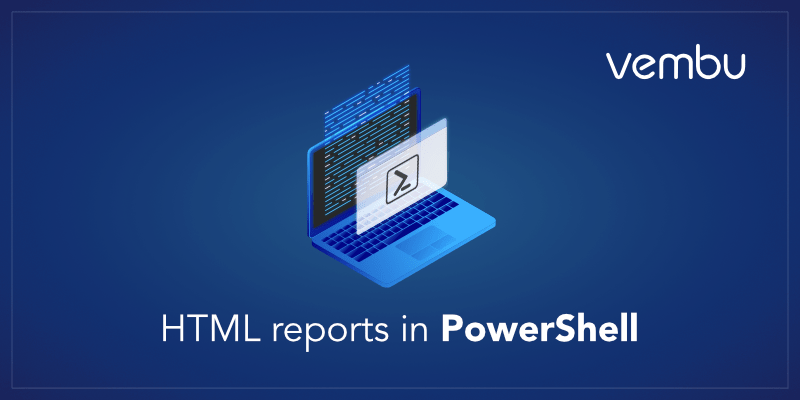 Html reports in PowerShell