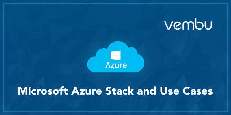 Microsoft Azure Stack and Use Cases