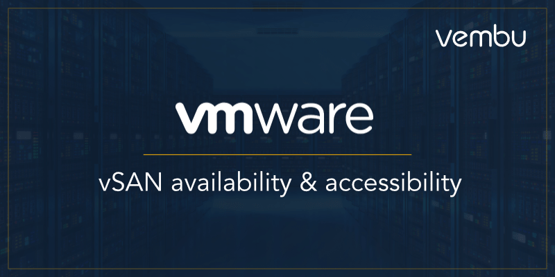 Understanding VMware-vSAN-Availability-and-Accessibility