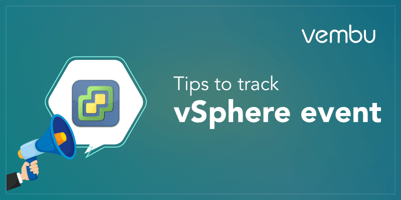 tips-track-vsphere-events-efficiently