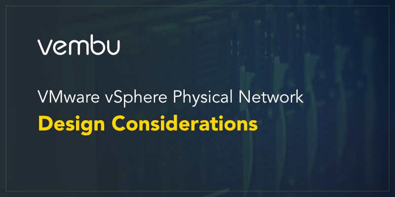 VMware vSphere Physical Network Design Considerations