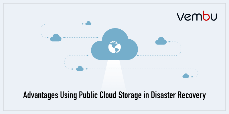 Advantages Using Public Cloud Storage in Disaster Recovery