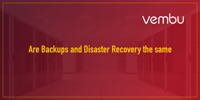Are Backups and Disaster Recovery same