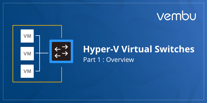 Hyper-V Virtual Switches