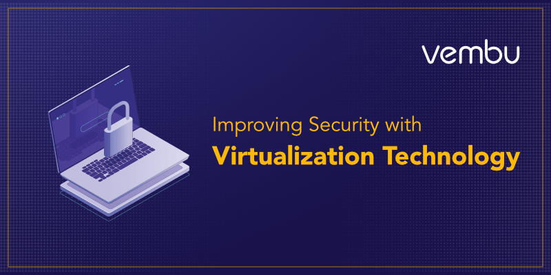 Improving Security with Virtualization
