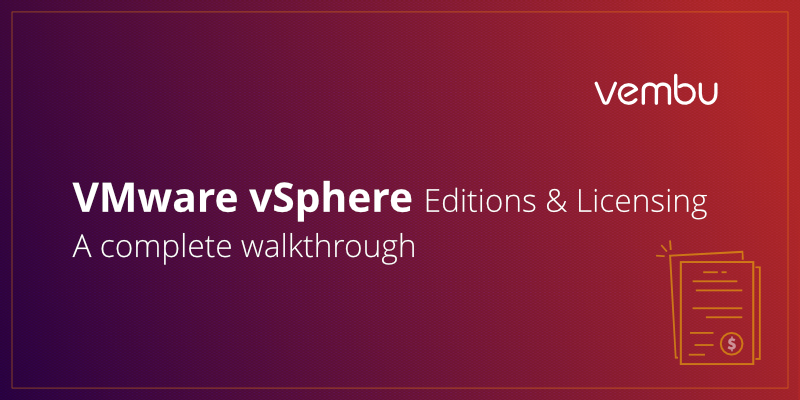 VMware vSphere Editions and Licensing - A complete walkthrough