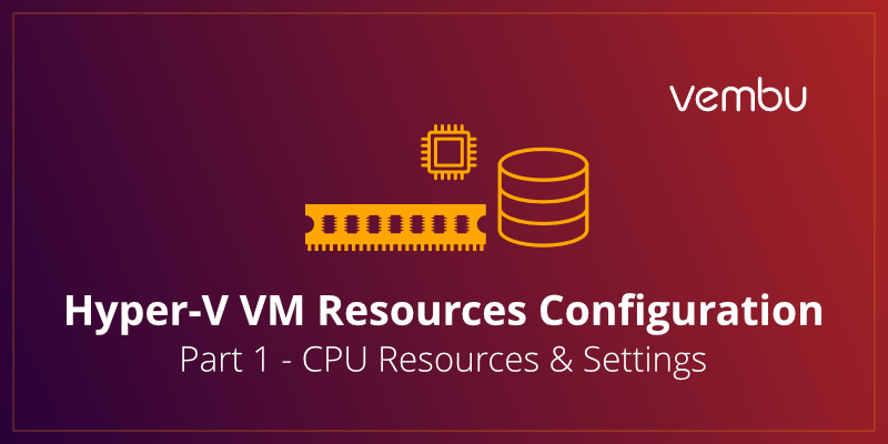 Hyper-V VM Resources