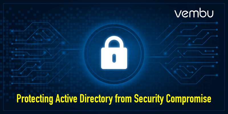 Protecting Active Directory from Security Compromise