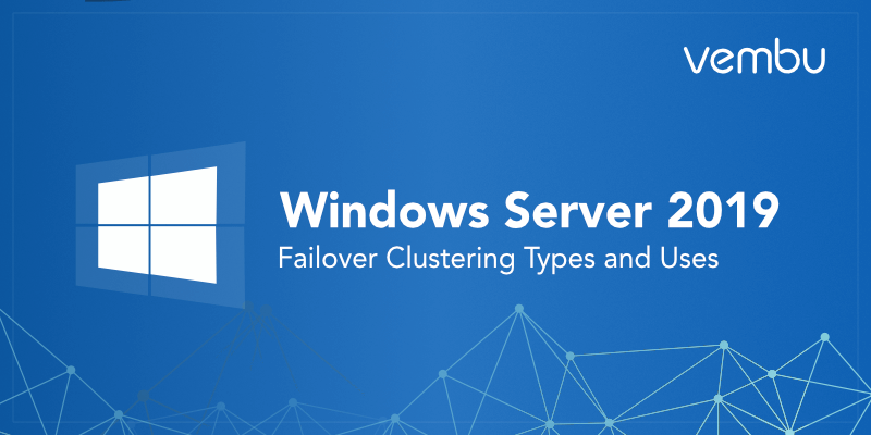 Windows Server 2019 Failover Clustering Types and Uses