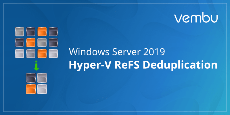 Windows Server 2019 Hyper-V ReFS Deduplication
